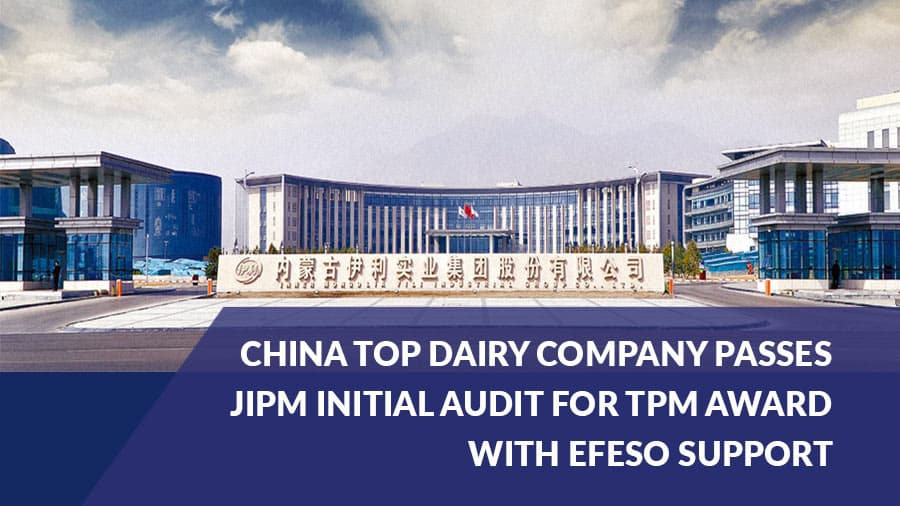 China top dairy company passes JIPM initial audit for TPM award with EFESO support